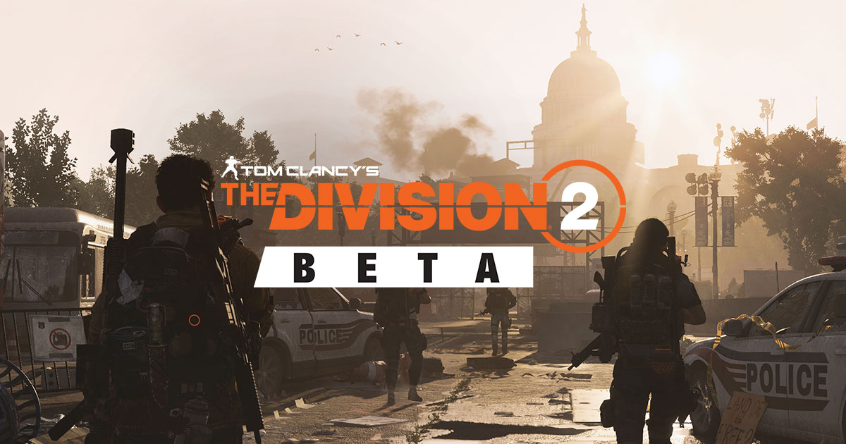 The Division 2 BETA Code Begging Thread - Agents invited