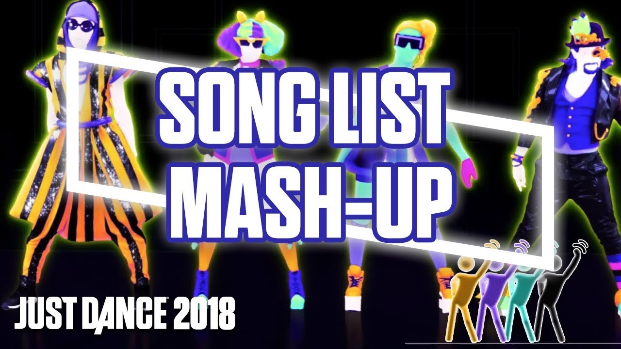 Just Dance 2018: Song List Mash-up