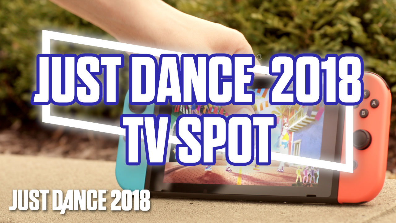 Just Dance 2018 TV Spot Trailer