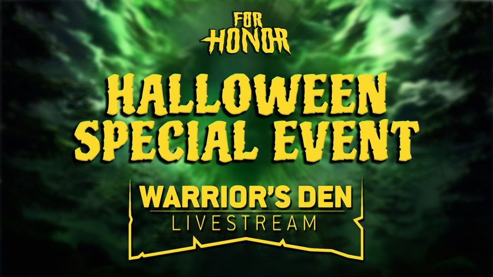 For Honor Limited Time Arcade Effect Halloween 2020 Warrior's Den Recap   October 17 | Ubisoft (US)