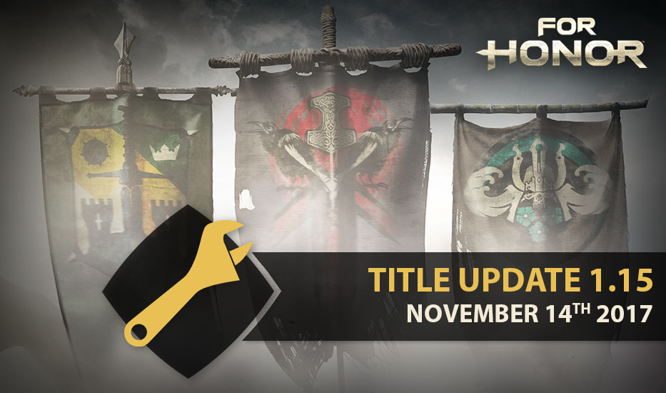 1f8bb981 For Honor v1.15 Patch Notes | Ubisoft (US)