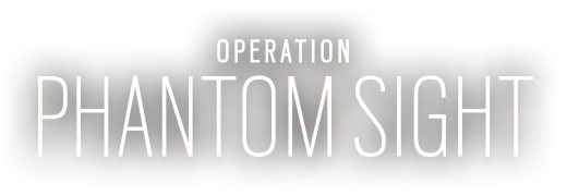 Operation Phantom Sight | Tom Clancy's Rainbow Six Siege
