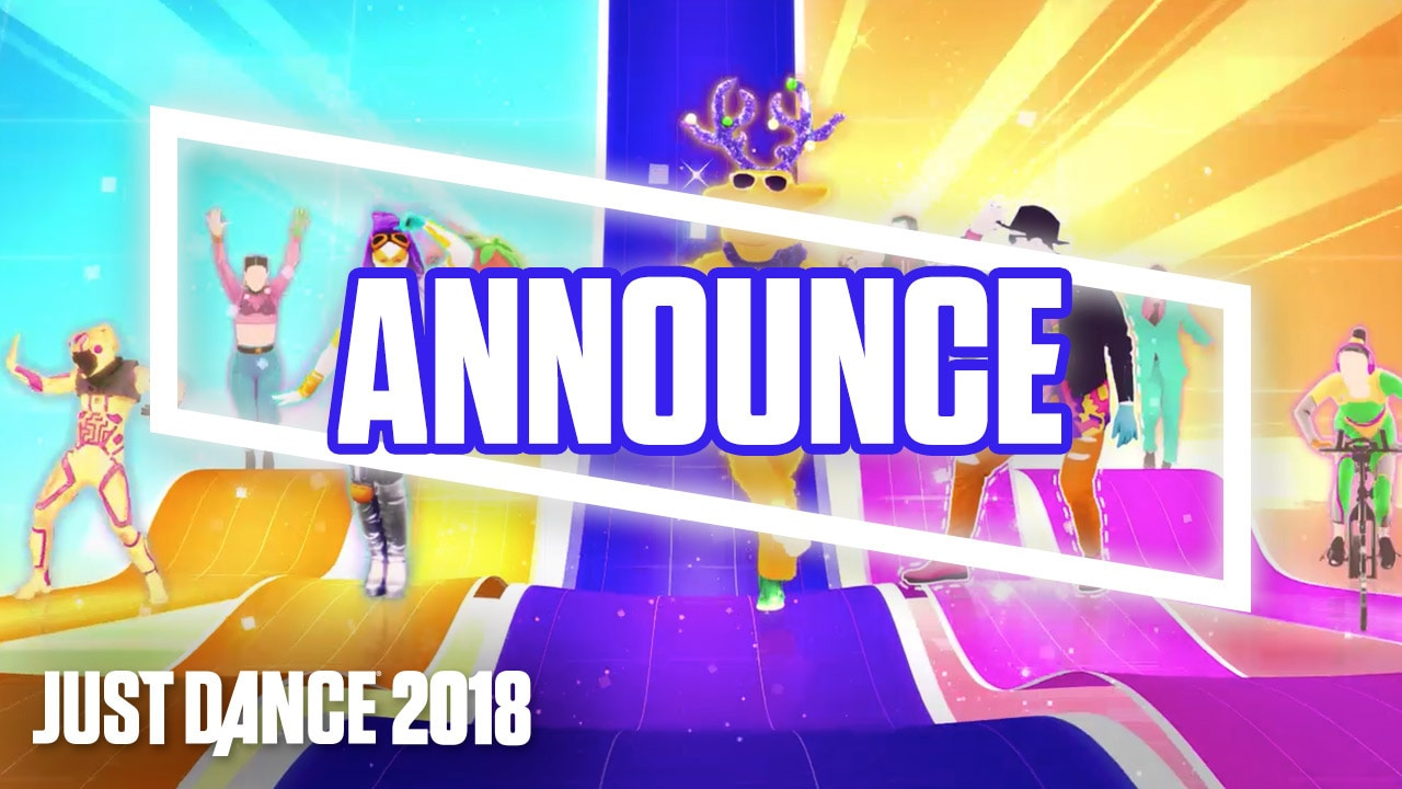 JUST DANCE 2018 : LISTE OFFICIELLE DE CHANSONS  - 1ère PARTIE