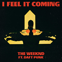 THE WEEKND FT. DAFT PUNK - I Feel It Coming